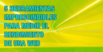 5-herramientas-imprescindibles-para-medir-el-rendimiento de tu web